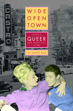 Cover image for Wide-open town: a history of queer San Francisco to 1965