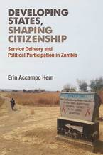 Cover image for Developing States, Shaping Citizenship: Service Delivery and Political Participation in Zambia