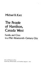 Cover image for The people of Hamilton, Canada West: family and class in a mid-nineteenth-century city