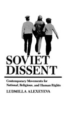 Cover image for Soviet dissent: contemporary movements for national, religious, and human rights