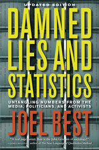 Cover image for Damned lies and statistics: untangling numbers from the media, politicians, and activists