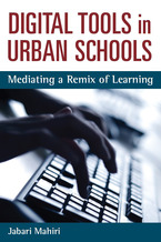 Cover image for Digital Tools in Urban Schools: Mediating a Remix of Learning
