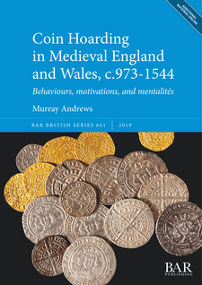 Cover image for Coin Hoarding in Medieval England and Wales, c.973-1544: Behaviours, motivations, and mentalités