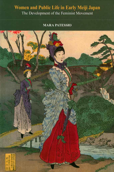 Cover image for Women and Public Life in Early Meiji Japan: The Development of the Feminist Movement
