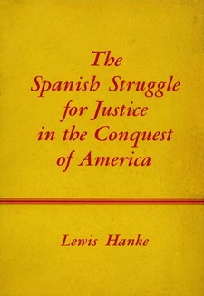 Cover for The Spanish struggle for justice in the conquest of America