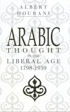 Cover image for Arabic thought in the liberal age, 1798-1939