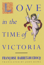 Cover image for Love in the time of Victoria: sexuality, class, and gender in nineteenth-century London