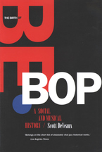 Cover image for The birth of bebop: a social and musical history
