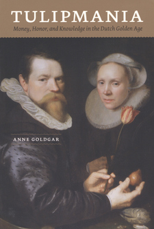 Cover image for Tulipmania: money, honor, and knowledge in the Dutch golden age