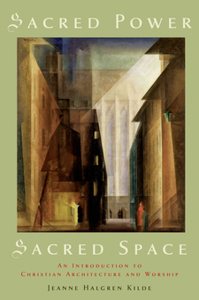Cover image for Sacred power, sacred space: an introduction to Christian architecture and worship
