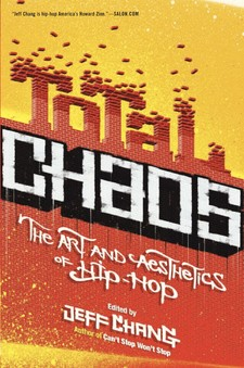 Cover image for Total chaos: the art and aesthetics of hip-hop