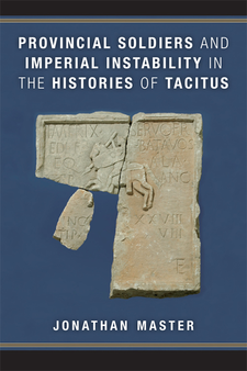 Cover image for Provincial Soldiers and Imperial Instability in the Histories of Tacitus