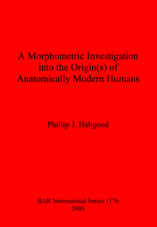 Cover image for A Morphometric Investigation into the Origin(s) of Anatomically Modern Humans