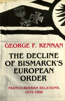 Cover image for The decline of Bismarck's European order: Franco-Russian relations, 1875-1890