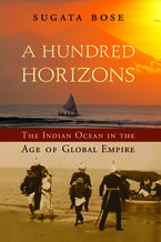 Cover image for A hundred horizons: the Indian Ocean in the age of global empire