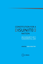 Cover image for Constitution for a Disunited Nation: On Hungary's 2011 Fundamental Law