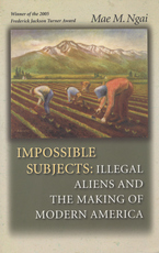 Cover image for Impossible subjects: illegal aliens and the making of modern America