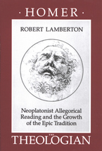 Cover image for Homer the theologian: Neoplatonist allegorical reading and the growth of the epic tradition