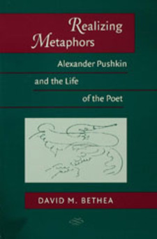 Cover image for Realizing metaphors: Alexander Pushkin and the life of the poet