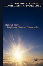 Cover image for Material spirit: religion and literature intranscendent