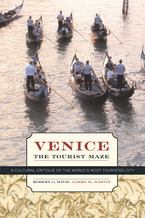 Cover image for Venice, the tourist maze: a cultural critique of the world's most touristed city