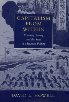 Cover image for Capitalism from within: economy, society, and the state in a Japanese fishery