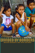 Cover image for Divided by borders: Mexican migrants and their children