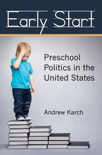 Cover image for Early Start: Preschool Politics in the United States