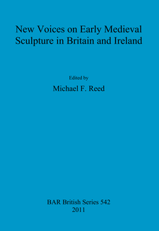 Cover image for New Voices on Early Medieval Sculpture in Britain and Ireland