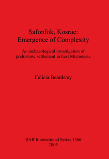 Cover image for Safonfok, Kosrae: Emergence of Complexity: An archaeological investigation of prehistoric settlement in East Micronesia