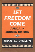 Cover image for Let freedom come: Africa in modern history