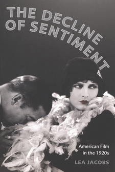 Cover image for The decline of sentiment: American film in the 1920s
