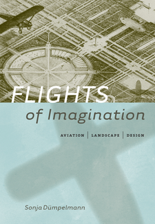 Cover image for Flights of imagination: aviation, landscape, design