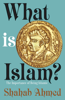Cover image for What Is Islam?: The Importance of Being Islamic