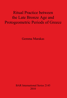 Cover image for Ritual Practice between the Late Bronze Age and Protogeometric Periods of Greece