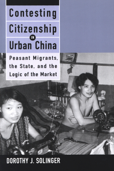 Cover image for Contesting citizenship in urban China: peasant migrants, the state, and the logic of the market