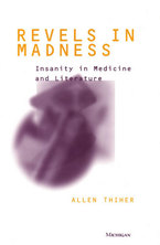 Cover image for Revels in Madness: Insanity in Medicine and Literature