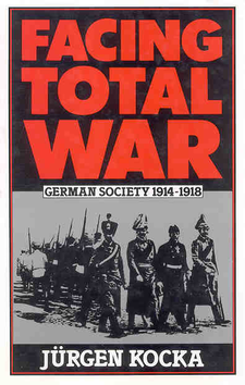 Cover image for Facing total war: German society, 1914-1918