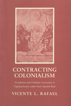 Cover image for Contracting colonialism: translation and Christian conversion in Tagalog society under early Spanish rule