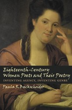 Cover image for Eighteenth-century women poets and their poetry: inventing agency, inventing genre