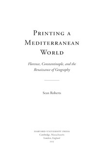 Cover image for Printing a Mediterranean world: Florence, Constantinople, and the renaissance of geography