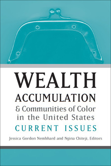Cover for Wealth Accumulation and Communities of Color in the United States: Current Issues