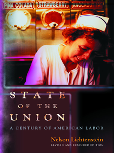 Cover image for State of the Union: A Century of American Labor