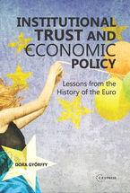 Cover image for Institutional Trust and Economic Policy: Lessons from the History of the Euro