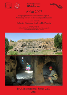 Cover image for Ahlat 2007: Indagini preliminari sulle strutture rupestri / Preliminary surveys on the underground structures