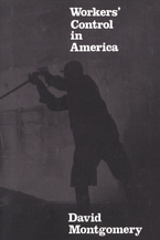 Cover image for Workers' control in America: studies in the history of work, technology, and labor struggles