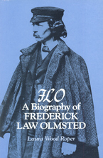 Cover image for FLO, a biography of Frederick Law Olmsted