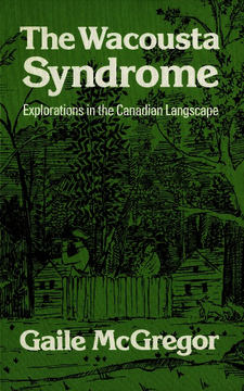 Cover image for The Wacousta syndrome: explorations in the Canadian langscape [sic]
