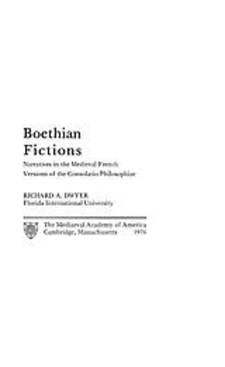 Cover image for Boethian fictions: narratives in the medieval French versions of the Consolatio philosophiae