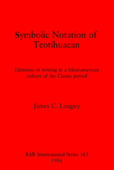 Cover image for Symbolic Notation of Teotihuacan: Elements of writing in a Mesoamerican culture of the Classic period